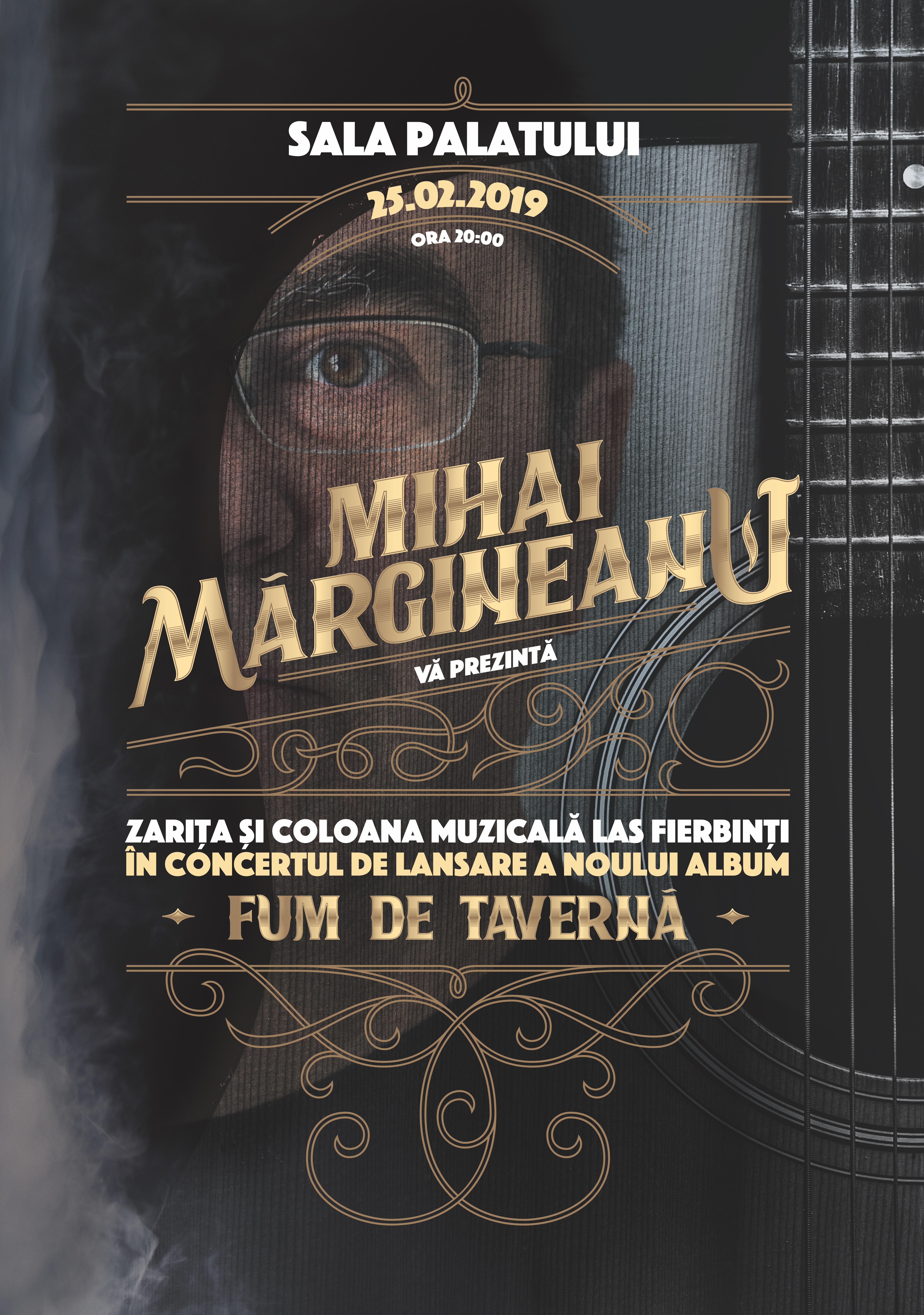 """{focus_keyword} Mihai Margineanu prezinta coloana sonora """"Las Fierbinti"""" si lanseaza albumul """"Fum de taverna"""" in concert la Sala Palatului image001 24"""